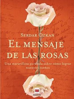 El mensaje de las rosas (Palabras abiertas) de [Ozkan, Serdar]