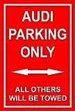 Schild – Audi parking only – 30x20cm, 45x30cm, 60x40cm – Bohrlöcher Aufkleber Hartschaum Aluverbund -S00345-003-G