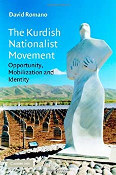 The Kurdish Nationalist Movement: Opportunity, Mobilization and Identity (Cambridge Middle East Studies) by [Romano, David]