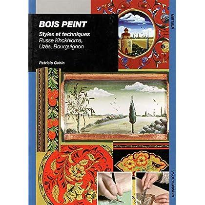 BOIS PEINT. Styles et techniques, Russe Khokhloma, Uzès, Bourguignon