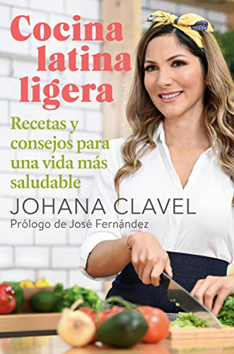 Cocina latina ligera: Recetas y consejos para una vida más ...