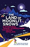 #7: The Land of Moonlit Snows: & Other Real Travel Stories from the Indian Himalaya