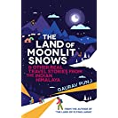 The Land of Moonlit Snows: & Other Real Travel Stories...