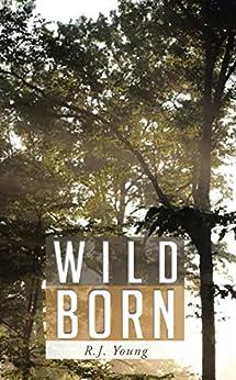 Wild Born por R.j. Young Gratis