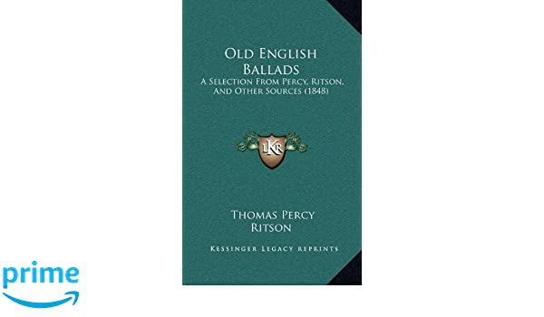 Old English Ballads A Selection From Percy Ritson And Other