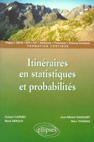 Itinéraires en statistiques et probabilités : Prépas, DEUG, BTS, IUT, médecine, pharmacie, sciences humaines, formation continue