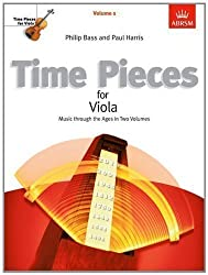 Time Pieces for Viola, Volume 1: Music through the Ages in Two Volumes: v. 1 (Time Pieces (ABRSM)) by Harris, Paul, Bass, Philip (2002)
