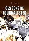 Ces cons de journalistes par Goujon