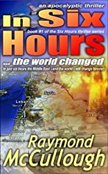 [(In Six Hours : The World Changed)] [By (author) Raymond McCullough] published on (April, 2015)