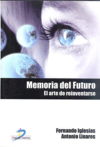 Memoria del futuro:El arte de reinventarse por Antonio Linares