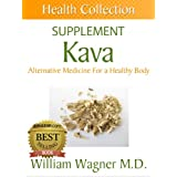 The Kava Supplement: Alternative Medicine for a Healthy Body (Health Collection) (English Edition)