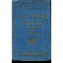 GUIDE MICHELIN / REIMS ET LES BATAILLES POUR REIMS (1914-1918) / COLLECTION GUIDES ILLUSTRES MICHELIN DES CHAMPS DE BATAILLE / A LA MEMOIRE DES OUVRIERS ET EMPLOYES DES USINES MICHELIN MORTS GLORIEUSEMENT POUR LA PATRIE.