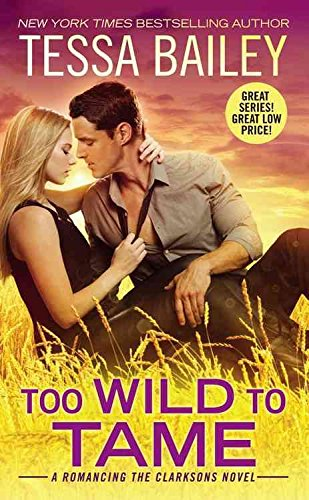 [Too Wild to Tame] (By (author) Tessa Bailey) [published: January, 2017]
