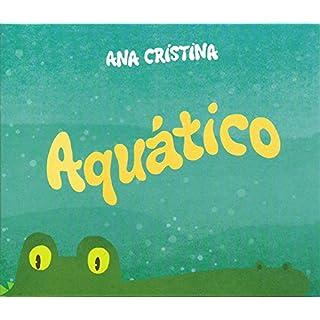 Ana Cristina ( - Aquatico [Audio CD] ANA CRISTINA (