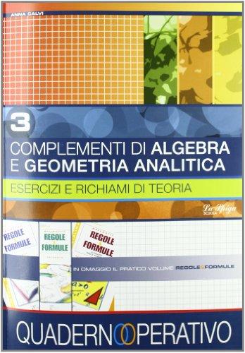 Complementi di algebra. Con regole. Per le Scuole superiori