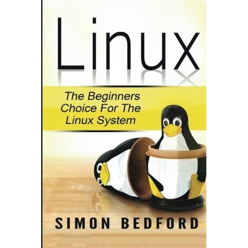 Linux: Learn Linux FAST: Including All Essential Command Lines. The Beginners Ch (Linux, Linux For Beginners) by Simon Bedford (2015-09-20)