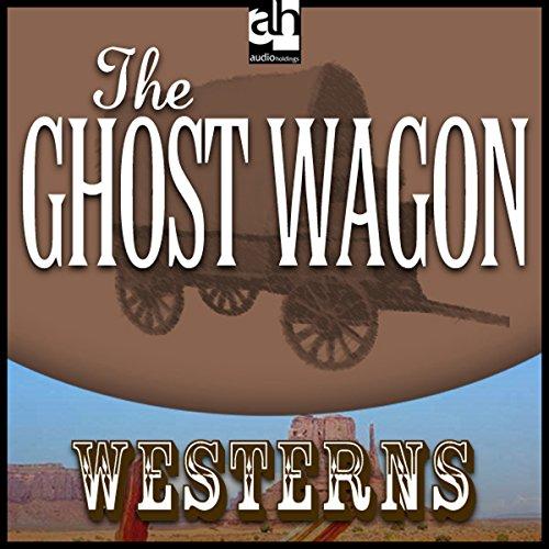 The Ghost Wagon  Audiolibri