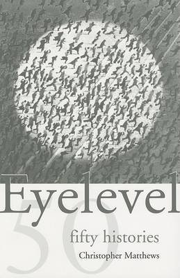 eyelevel-fifty-histories-by-christopher-matthews-published-september-2003