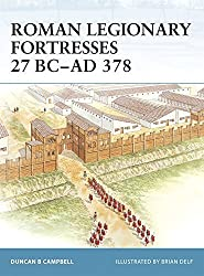 Roman Legionary Fortresses 27 BC-AD 378 by Duncan B Campbell (2006-04-25)