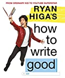 Ryan Higa's How to Write Good