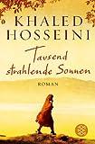 Tausend strahlende Sonnen von Khaled Hosseini