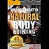 Natural Body Building. Trucchi, Segreti e Programmi per un Fisico da Urlo: Body Building Naturale con Attrezzi per il Bodybuilding Italiano (kindle)