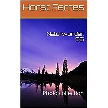 Naturwunder 55: Photo collection (German Edition)