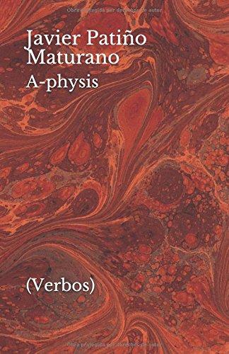A-physis: (Verbos) (El Santo Grial de Anton Szandor LaVey) por Javier Patiño Maturano