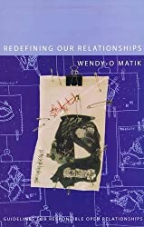 Redefining Our Relationships: Guidelines For Responsible Open Relationships by Wendy-O Matik (2002-05-01)