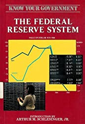 The Federal Reserve System (Know Your Government)
