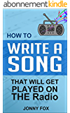 Songwriting: How To Write A Song That Will Get Played On The Radio (English Edition)