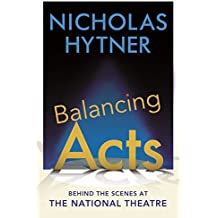 Balancing Acts: Behind the Scenes at the National Theatre