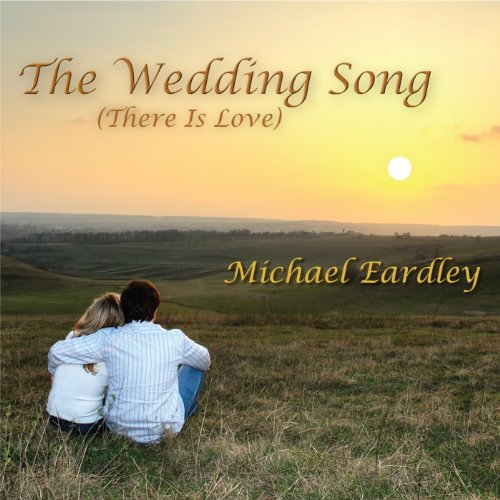 The Wedding Song (There Is Love): Michael Eardley: Amazon