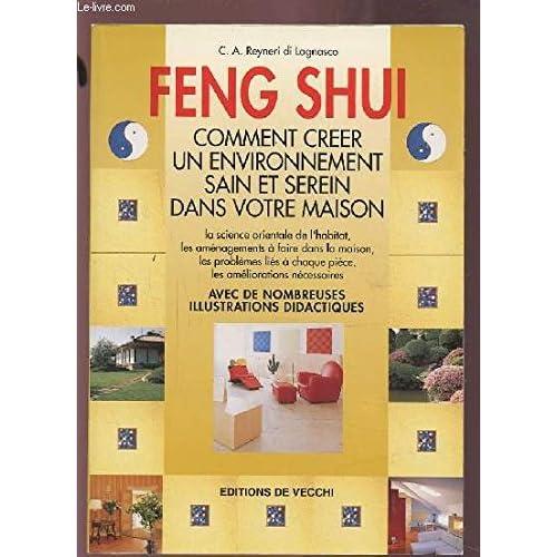 FENG SHUI. Comment créer un environnement sain et serein dans votre maison
