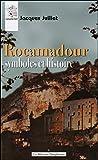 Rocamadour symboles et histoire