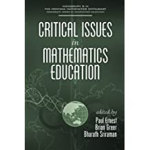 Critical Issues in Mathematics Education (Montana Mathematics Enthusiast: Monograph Series in Mathematics Education)