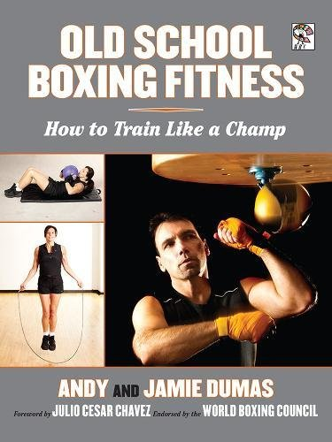 Old School Boxing Fitness: How to Train Like a Champ (Boxing Usa Bag)