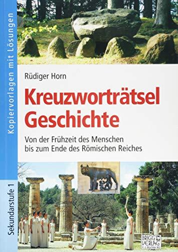 Kreuzworträtsel Geschichte: Von der Frühzeit des Menschen bis zum Ende des Römischen Reiches (Kreuzworträtsel Geschichte)
