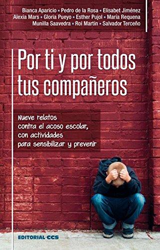 Por ti y por todos tus compañeros: Nueve relatos contra el acoso escolar, con actividades para sensibilizar y prevenir (Educación hoy)