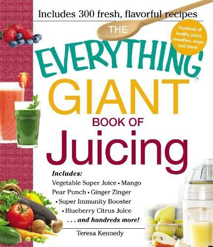 The Everything Giant Book of Juicing: Includes Vegetable Super Juice, Mango Pear Punch, Ginger Zinger, Super Immunity Booster, Blueberry Citrus Juice And Hundreds More! - Detox Punch