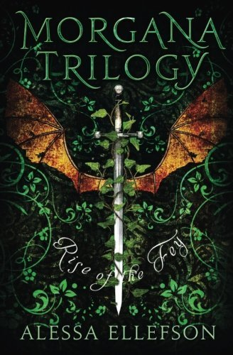 Rise of the Fey (Morgana Trilogy) (Volume 2) by Alessa Ellefson (2015-04-20)