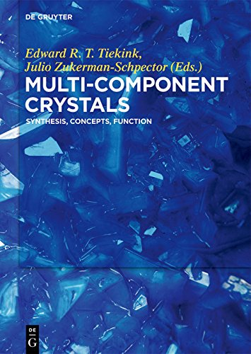 Multi-Component Crystals: Synthesis, Concepts, Function (English Edition)