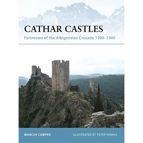 Cathar Castles: Fortresses of the Albigensian Crusade 1209–1300 by Marcus Cowper(2006-11-28)
