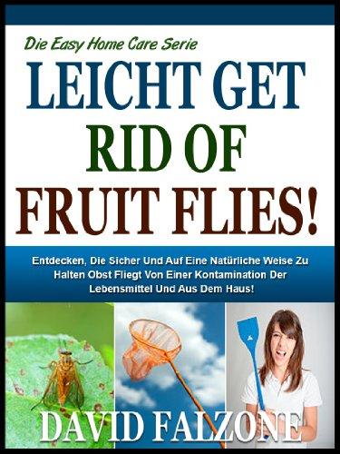 ganz-einfach-loswerden-von-fruchtfliegen-entdecken-die-sicher-und-auf-eine-natrliche-weise-zu-halten-obst-fliegt-von-einer-kontamination-der-lebensmittel-aus-dem-haus-die-easy-home-care-serie-6