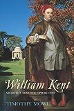 William Kent: Architect, Designer, Opportunist