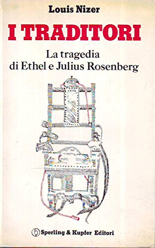 L- I TRADITORI ROSENBERG - LOUIS NIZER -