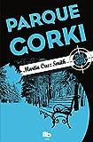 18. Parque Gorki (Arkady Renko 1) - Martin Cruz Smith :arrow: 1981