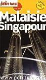 Petit Futé Malaisie-Singapour