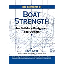 The Elements of Boat Strength: For Builders, Designers, and Owners: For Builders, Designers and Owners