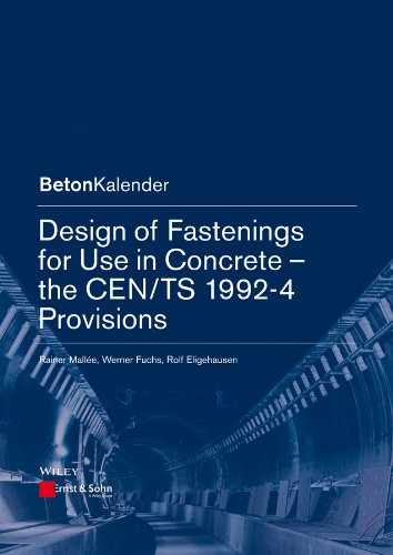 Design of Fastenings for Use in Concrete: The CEN/TS 1992-4 Provisions (Beton-Kalender Series) (English Edition)